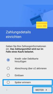 Samsung Smartphone, Google Konto einrichten, Schritt 11, Zahlungsmethode hinterlegen